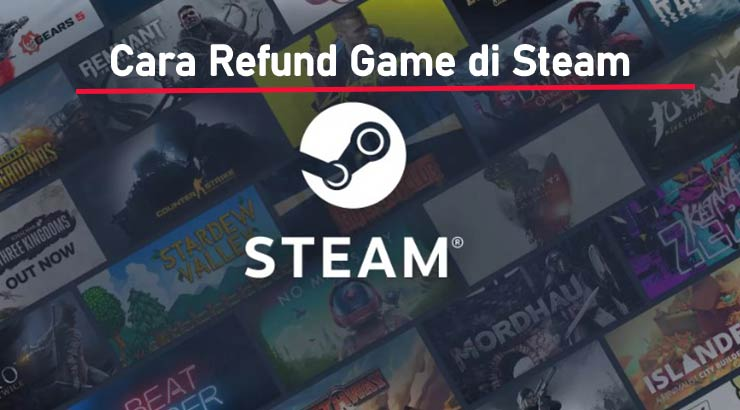 Cara Refund Game Steam Terbaru
