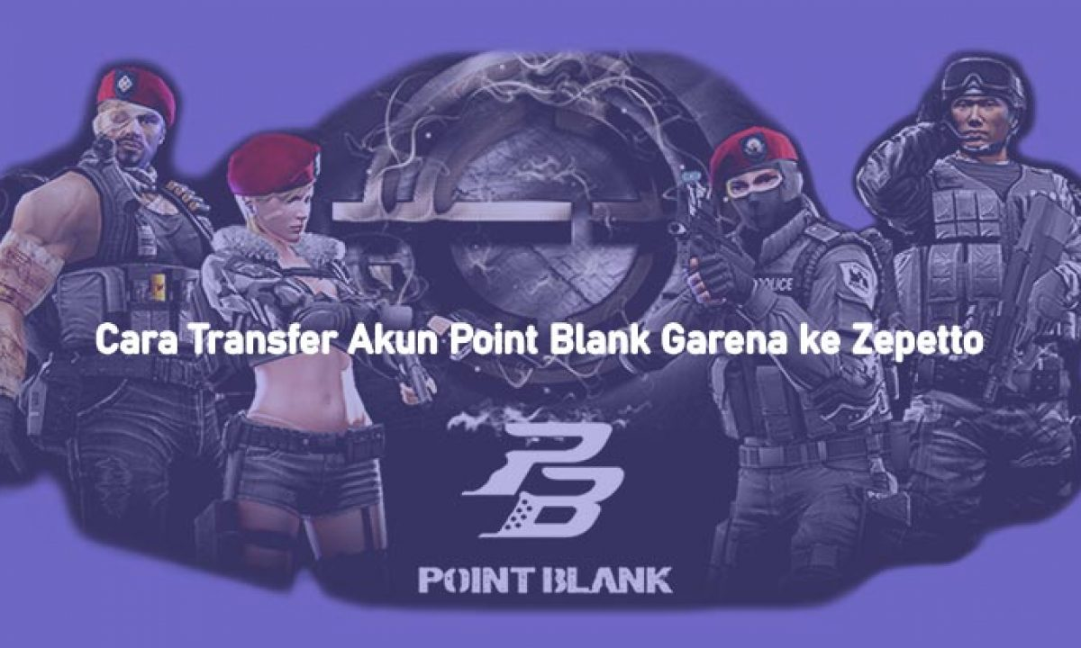 2 Cara Transfer Akun Point Blank Garena Ke Zepetto 2021 Gameitu