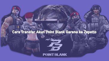 Cara Transfer Akun Point Blank Garena ke Zepetto Terbaru