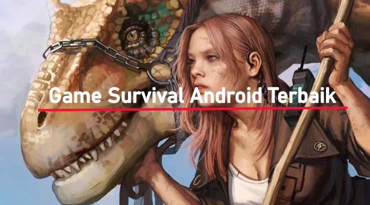 Daftar Game Survival Android Terbaik Online dan Offline