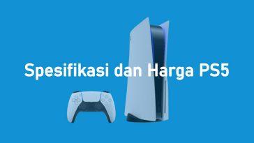 Spesifikasi dan Harga PS5 Resmi