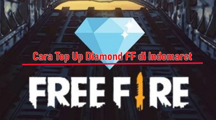 Cara Top Up Diamond FF di Indomaret Termurah
