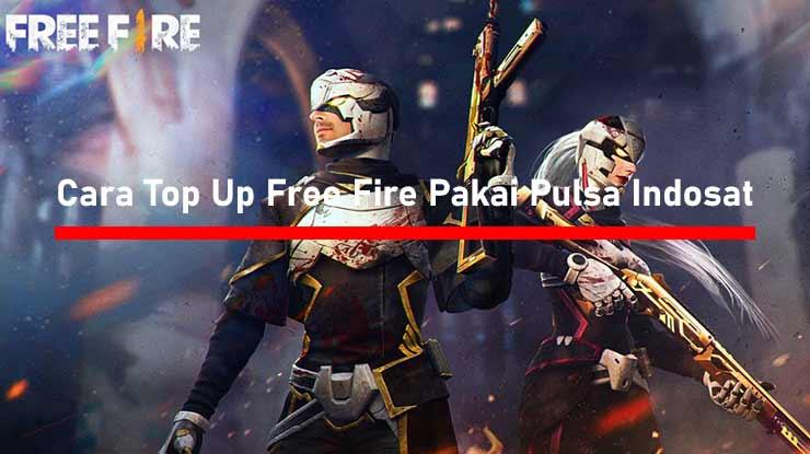Cara Top Up Free Fire Pakai Pulsa Indosat 1000 Rupiah