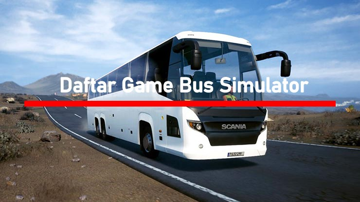 Daftar Game Bus Simulator Indonesia HP Android PC Terbaik