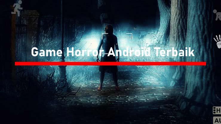 Game Horror Android Offline Online Terseram