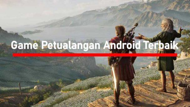Game Petualangan Android Offline Online Ringan Terbaik