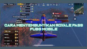 Cara Menyembunyikan Royale Pass Pubg Mobile 1