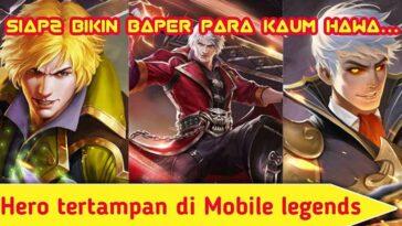 Inilah Hero Mobile Legends Terganteng di Season 18 yang Wajib Diketahui