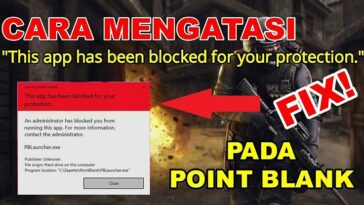 Cara Mengatasi Thiss app has been blocked Point Blank di PC Laptop