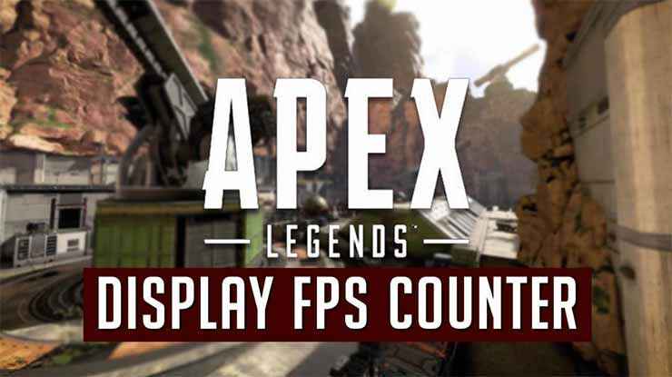 Begini Cara Menampilkan FPS di Apex Legend PC Spesifikasi PC yang Mendukung