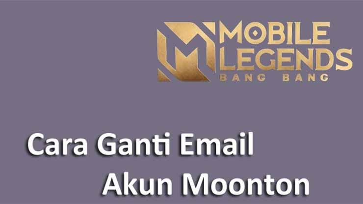 Cara Ganti Email Akun Moonton Mobile Legends Paling Mudah