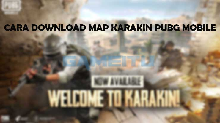 Cara Download MAP Karakin PUBG Mobile