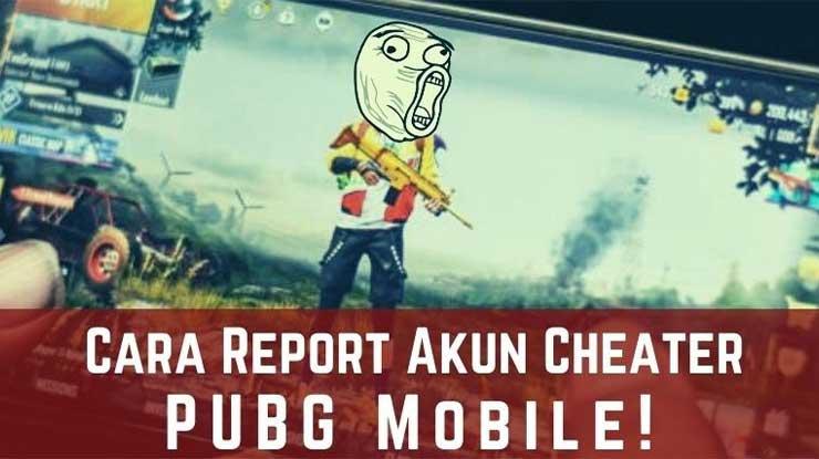 Cara Melaporkan Cheater PUBG Mobile