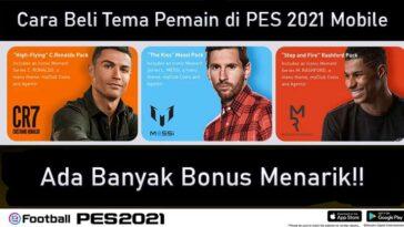 Cara Beli Tema Pemain di PES 2021 Mobile Banyak Bonusnya