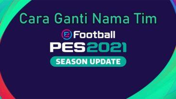 Cara Ganti Nama Tim PES 2021 Mobile Merubah Logo