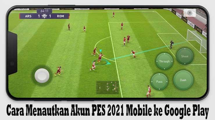 Cara Menautkan Akun PES 2021 Ke Google Play