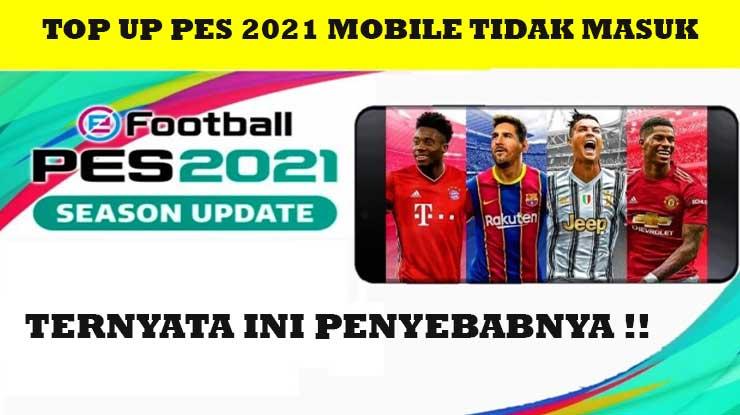 Penyebab Top Up PES 2021 Mobile Gagal
