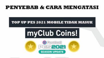 Top Up PES 2021 Mobile Tidak Masuk Cara Mengatasi