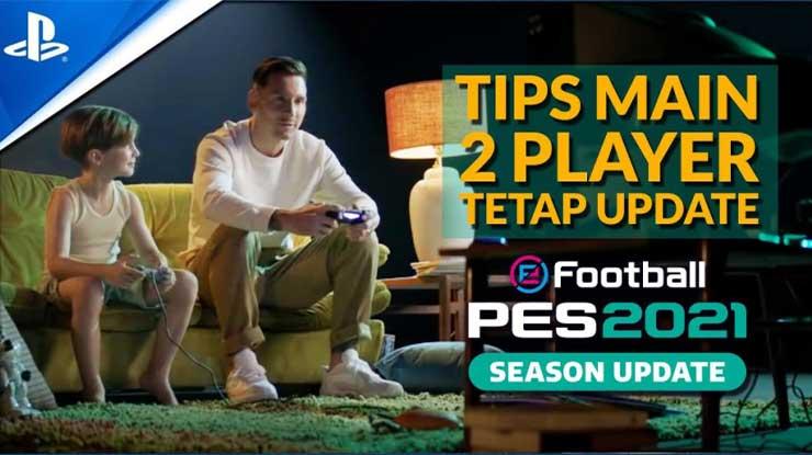 Cara Main 2 Player PES 2021 PS4 Tanpa Merusak Patch 100 Berhasil