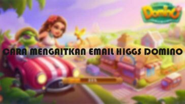 Cara Mengaitkan Email di Higgs Domino Manfaat