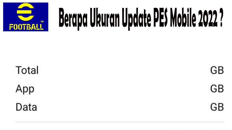 Berapa Ukuran File Update PES Mobile 2022